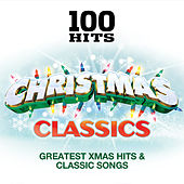 100 Hits – Christmas Classics - Classic Xmas Hits & Greatest Songs de Various Artists