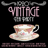 1920's Vintage Tea Party Music by Various Artists