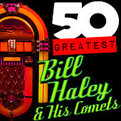 50 Greatest: Bill Haley & His Comets von Various Artists