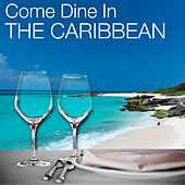 Come Dine in the Caribbean: Restaurant Dining Experience, Atmospheric Background Music, Instrumental Party de Various Artists