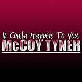 It Could Happen to You (Live) by McCoy Tyner