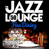 The Jazz Lounge: Fine Dining (Remastered) by Various Artists