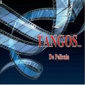 Tangos de Pelicula... by Various Artists