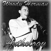 Anthology by Woody Herman