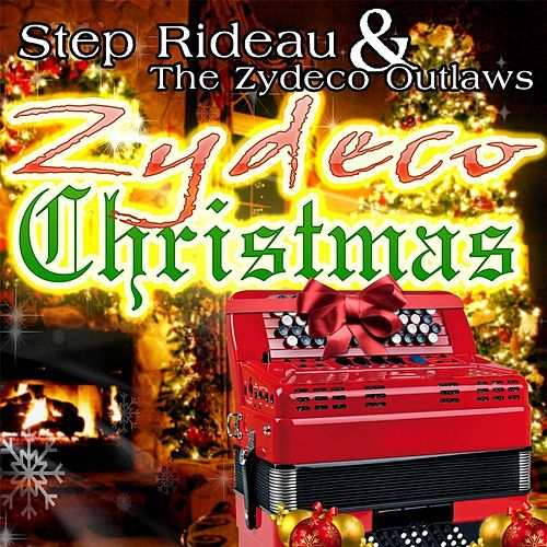 Zydeco Christmas by Step Rideau & The Zydeco Outlaws