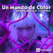 Un Mundo de Color (feat. Eva Dinora) by Universe Music