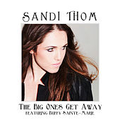 The Big Ones Get Away by Sandi Thom