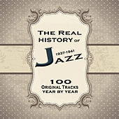 The Real History of Jazz 1937-1941 Vol.2: The Ultimate Jazz Collection von Various Artists