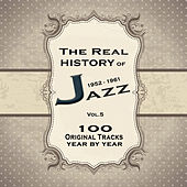 The Real History of Jazz 1952-1961 Vol.5: The Ultimate Jazz Collection by Various Artists