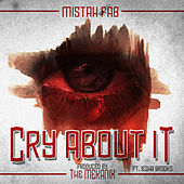 Cry About It (feat. Iesha Brooks) by Mistah F.A.B.