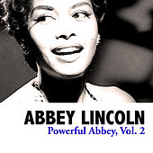 Powerful Abbey, Vol. 2 de Abbey Lincoln