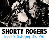 Shorty's Swinging Hits, Vol. 1 di Shorty Rogers