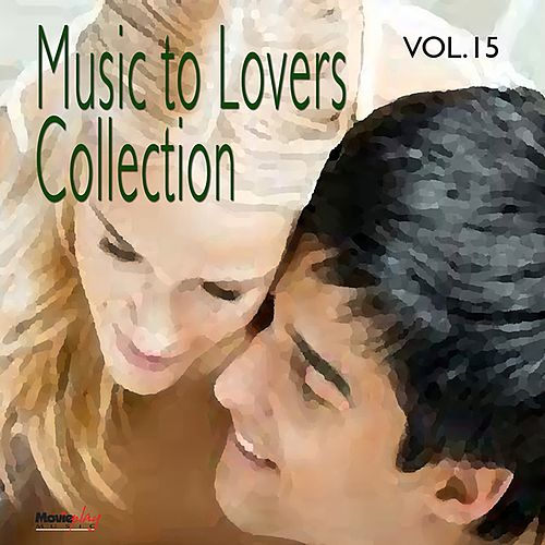 Music to Lovers Collection, Vol. 15 by The Strings Of Paris
