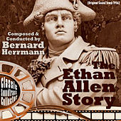 The Ethan Allen Story (Original Soundtrack) [1956] de Bernard Herrmann