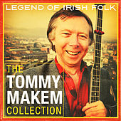 The Tommy Makem Collection (Extended Remastered Edition) by Tommy Makem