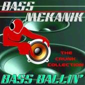 Bass Ballin': The Crunk Collection de Bass Mekanik