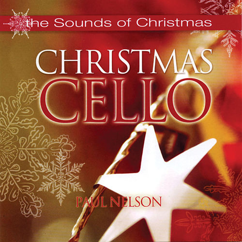 Sounds of Christmas - Christmas Cello von Paul Nelson