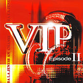 VIP épisode 2 by Various Artists