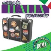 Recuerdo de Mi Viaje a Roma. Música de Italia para Recordar von Various Artists