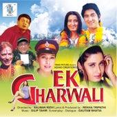 Ek Gharwali (Original Motion Picture Soundtarck) by Various Artists