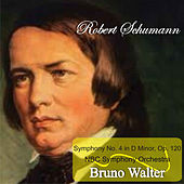 Schumann: Symphony No. 4 in D Minor, Op. 120 de Bruno Walter