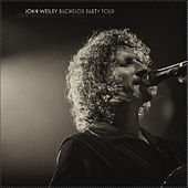 Bachelor Party Tour (Live) by John Wesley