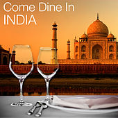 Come Dine in India: Restaurant Dining Experience, Atmospheric Background Music, Instrumental Party von Various Artists