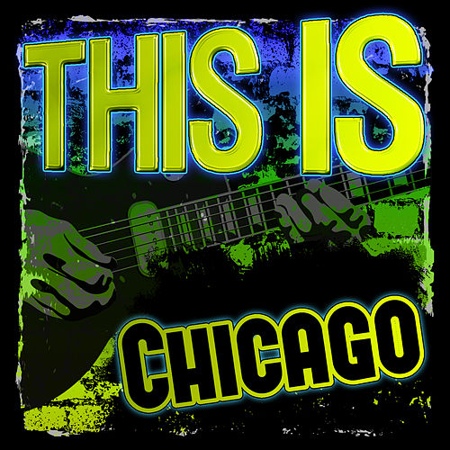 This Is Chicago (Live) by Chicago