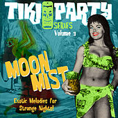 Tiki Party Vol. 3 / Moon Mist di Various Artists