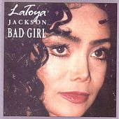 Bad Girl by Latoya Jackson