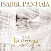 Diez Boleros Y Una Canción De Amor de Isabel Pantoja