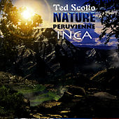 Nature Peruvienne Inca by Ted Scotto