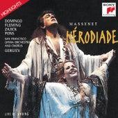 Hérodiade (Highlights):  Opéra en quatre actes en sept tableaux by Juan Pons; Renée Fleming