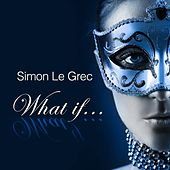 What If (Lounge and Chill Out Album Selection) by Various Artists