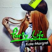 Party Life van Kate-Margret