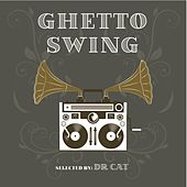 Ghetto Swing (Selected By Dr Cat) de Various Artists