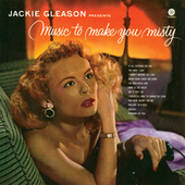 Music To Make You Misty by Jackie Gleason