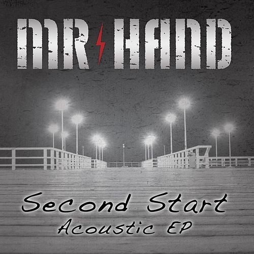 Second Start (Acoustic) by Mr. Hand