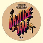 Baptize the Beat (The Remixes) [feat. Mic Murphy David Frank] de The System