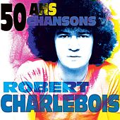 50 ans, 50 chansons by Robert Charlebois