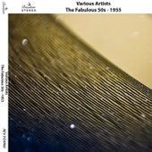 The Fabulous 50s - 1955 de Various Artists