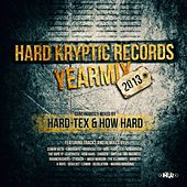 Hard Kryptic Records Yearmix 2013 (Continuously Mixed By Hard-Tex & How Hard) by Various Artists
