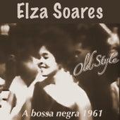 A Bossa Negra (1961) de Elza Soares
