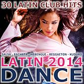 Latin Dance 2014 - 30 Latin Club Hits (Salsa, Bachata, Merengue, Reggaeton, Kuduro) de Various Artists
