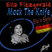Mack the Knife (Ella in Berlin) by Ella Fitzgerald