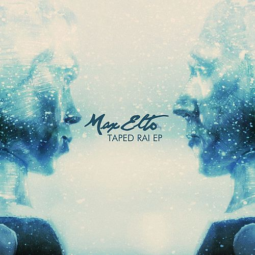 Taped Rai EP by Max Elto
