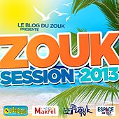 Zouk Session 2013 by Various Artists