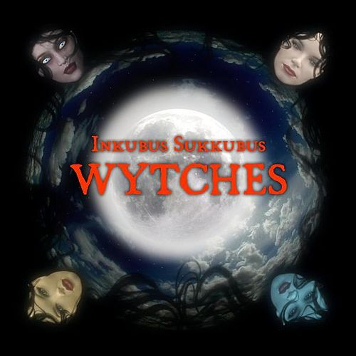 Wytches (Digital Remaster) by Inkubus Sukkubus