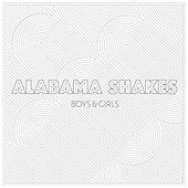 Boys & Girls by Alabama Shakes