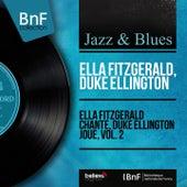 Ella Fitzgerald chante, Duke Ellington joue, vol. 2 (Mono Version) von Ella Fitzgerald
